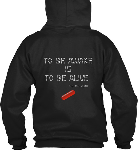 To Be Awake Is  To Be Alive   Hd Thoreau Black Sweatshirt Back