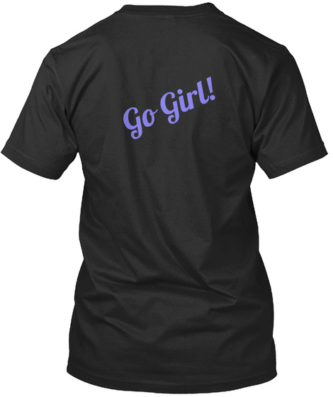 Go Girl! Black T-Shirt Back