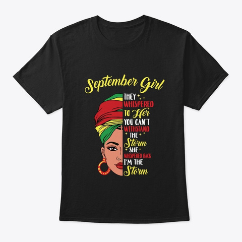Melanin Queen September Girl I Am Storm Black T-Shirt Front