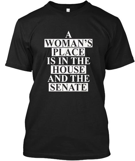 A Woman's Place T Shirt Black T-Shirt Front