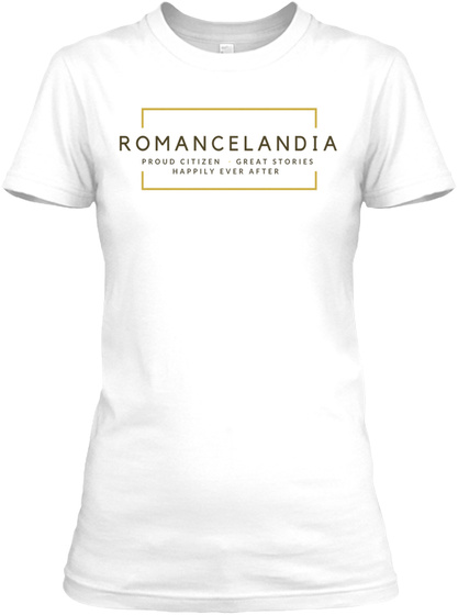 Romancelandia Proud Citizen Great Stories Happily Ever After White T-Shirt Front