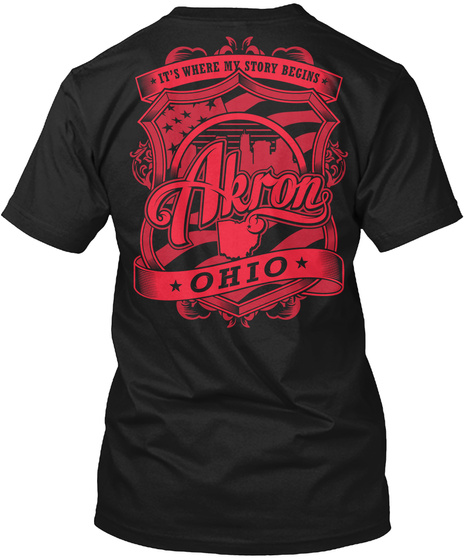 It's Where My Story Begins Akron Ohio Black T-Shirt Back