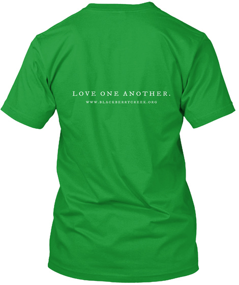 Love One Another Www.Blackberrycreek.Org Kelly Green Camiseta Back