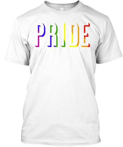Pride. White T-Shirt Front