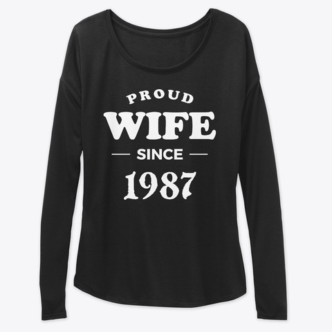Proud Wife Since 1987 Anniversary Shirts Black T-Shirt Front