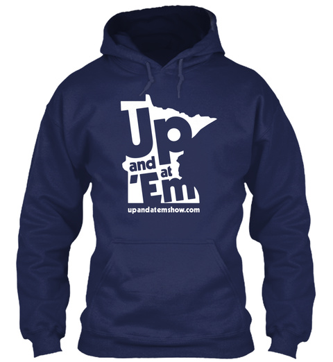 Up And At 'em Upandatemshow. Com Navy Sweatshirt Front