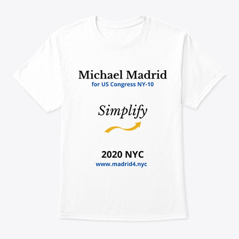 Michael Madrid For Congress   Simplify White T-Shirt Front