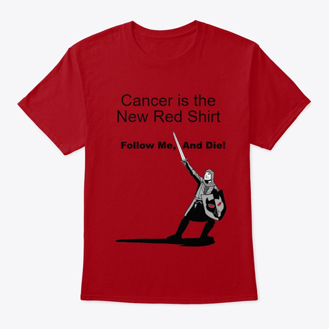 Cancer Is The New Red Products from Follow Me, And Die! | Teespring