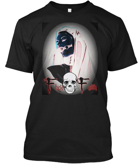 Fuck Faith Black T-Shirt Front