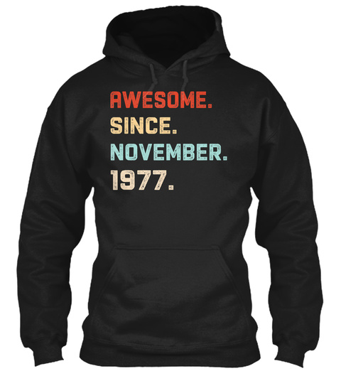 Awesome Since November 1977 Birthday Gif Black T-Shirt Front