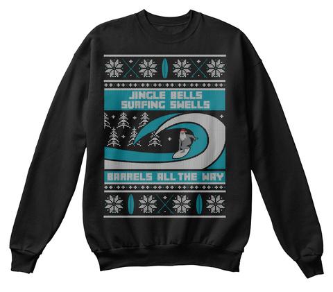 Jingle Bells Surfing Swells Barrels All The Way  Black T-Shirt Front