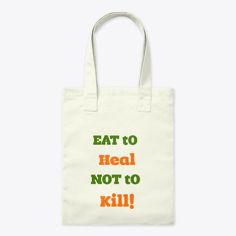 Eat To Heal Not To Kill Bag Natural Tote Bag Front