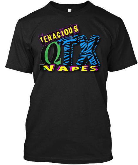 Tenacious Qtx Vapes Black T-Shirt Front