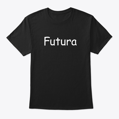 Futura In Comic Sans Black T-Shirt Front