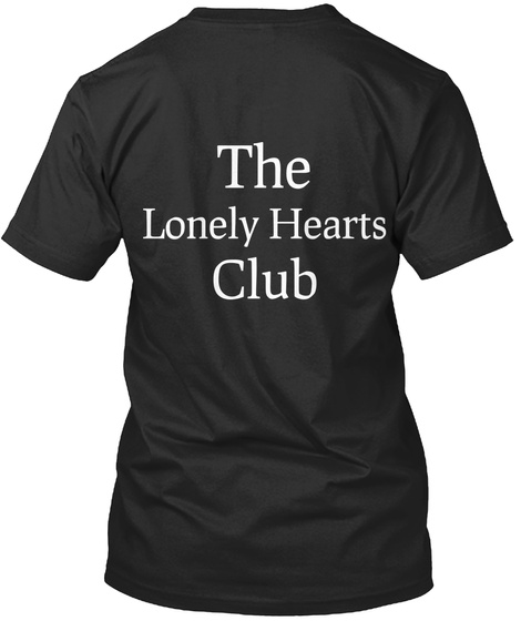 The Lonely Hearts Club Black T-Shirt Back