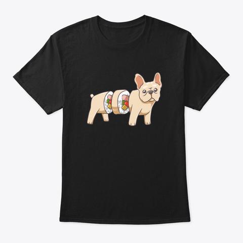 French Bulldog Sushi Roll Frenchie Black T-Shirt Front