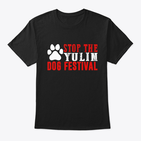 Stop The Yulin Dog Meat Festival Save Black T-Shirt Front