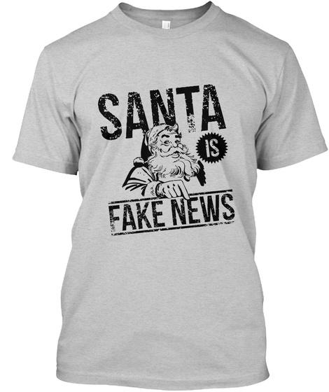 Santa Is Fake News Light Steel T-Shirt Front