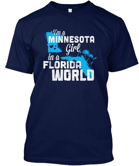 I'm A Minnesota In A Florida World Navy T-Shirt Front