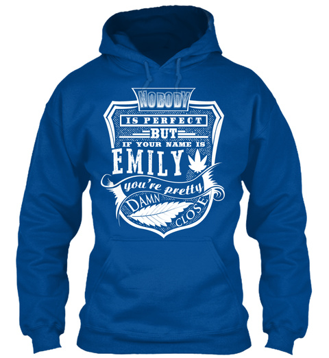 Emily T Shirt Name, Pefect Emily!!! Royal T-Shirt Front