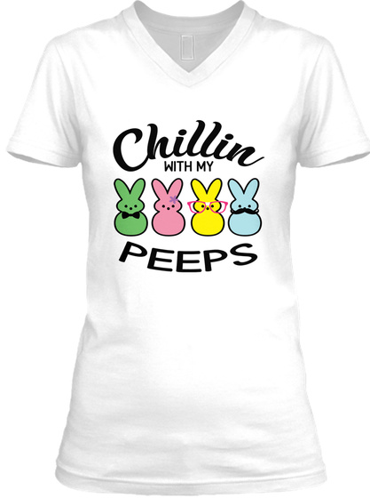 Chillin With My Peeps White T-Shirt Front