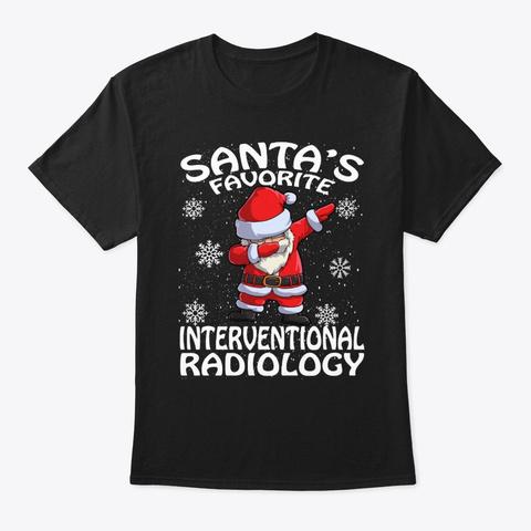 Santa's Favorite Interventional  Black T-Shirt Front