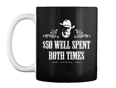 50 Dollars   Mugs Black T-Shirt Front