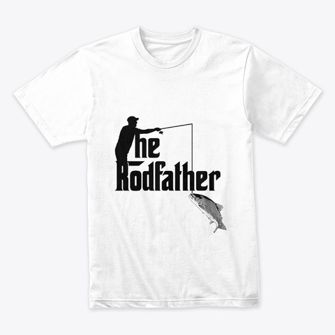 The Rodfather White T-Shirt Front