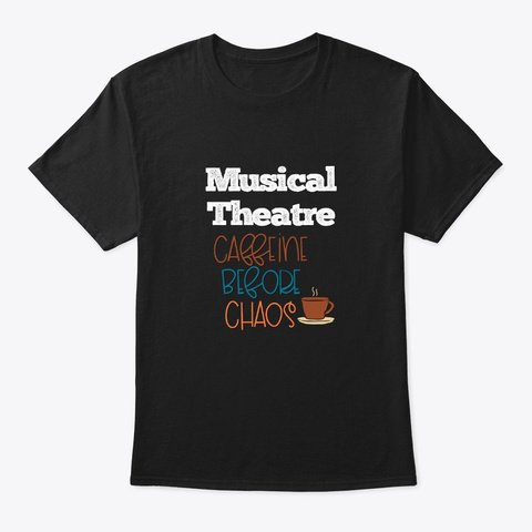 [Theatre] Musical Theatre   Chaos Black T-Shirt Front