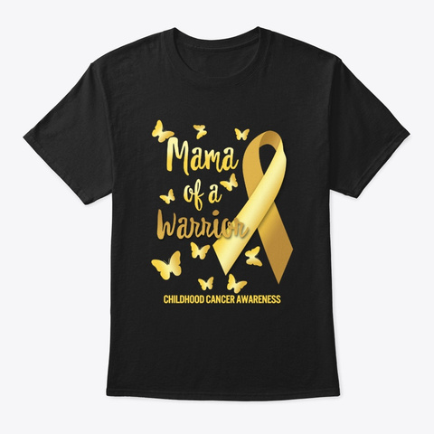 Mama Of A Warrior Childhood Cancer Black T-Shirt Front