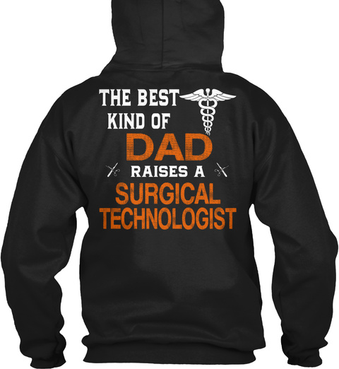 Best Dads Raise Surgical Technologists Black T-Shirt Back