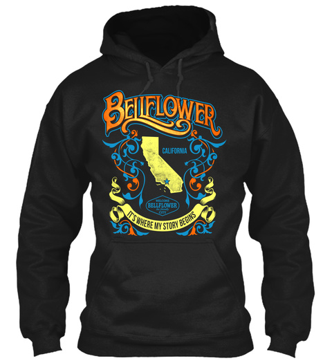 Bellflower California It's Where My Story Begins Black Sweatshirt Front