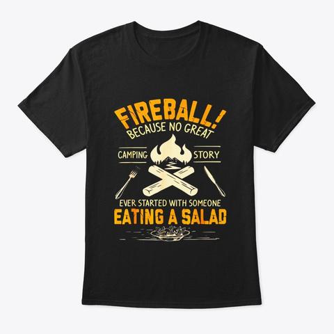 Love Fireball Love Camping Funny T Shirt Black T-Shirt Front