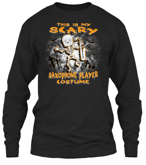 This Is My Scary Saxophone Player Costume Black T-Shirt Front
