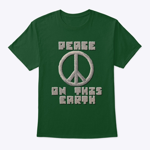 Peace On This Earth Peace Symbol Deep Forest T-Shirt Front