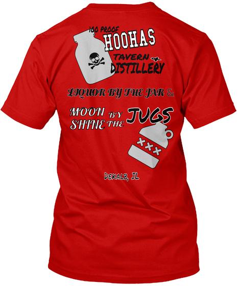 Iss Proof Hoohas Tavern Distillery Liquor By The Jar & Moon Shine By The Jugs Dekair,Il Classic Red T-Shirt Back