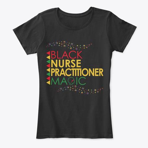 Black Nurse Practitioner Magic Cool Gift Black T-Shirt Front