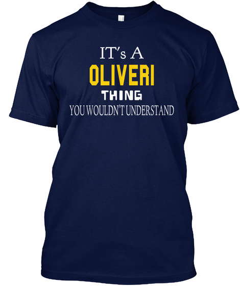 It's A Oliveri Thing You Wouldn't Understand Navy T-Shirt Front