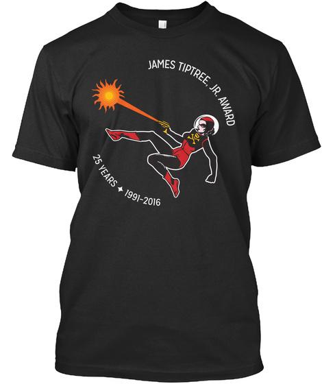 James Tiptree Jr Award 25 Years 1991 2016 Black T-Shirt Front