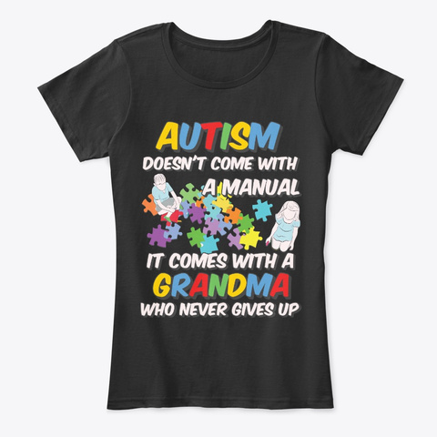 Autism Grandma Never Gives Up Black T-Shirt Front