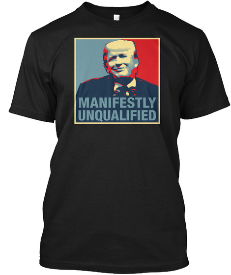 Manifestly Unqualified Black T-Shirt Front