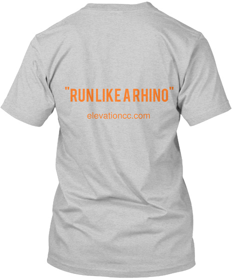 Run Like A Rhino Elevationcc.Com Light Steel T-Shirt Back