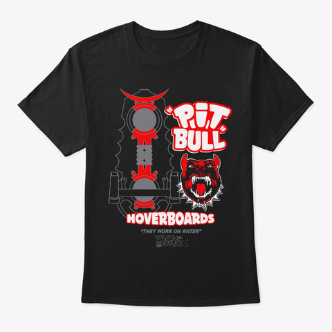 Pit Bull Hoverboards Black T-Shirt Front