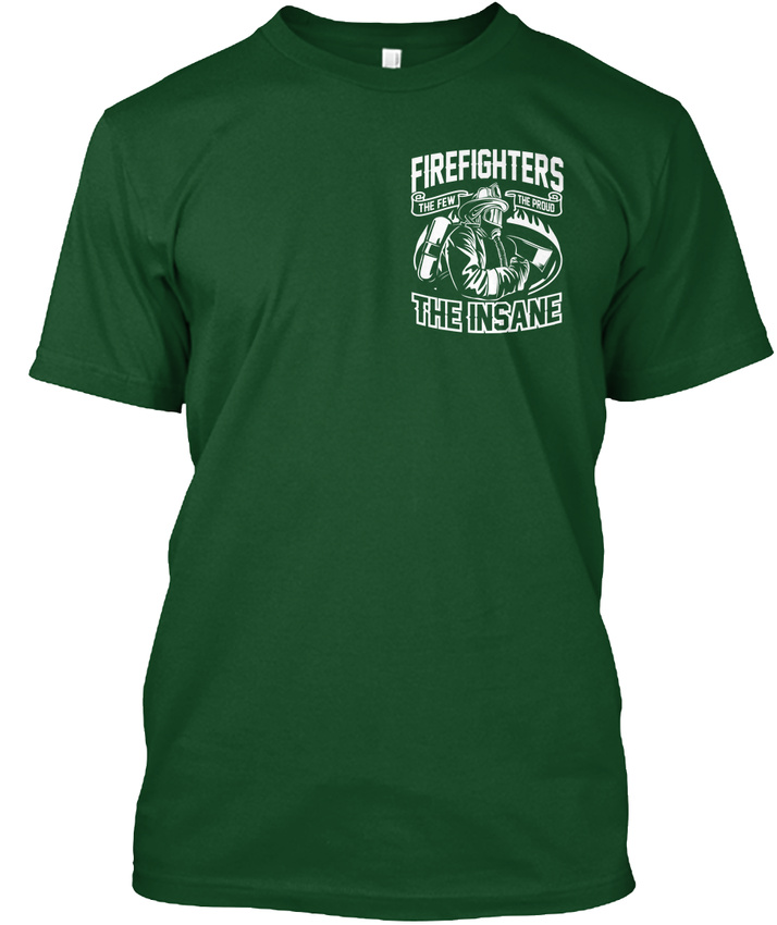 Cool-Proud-Firefighter-Firefighters-The-Few-Insane-Hanes-Tagless-Tee-T-Shirt thumbnail 8