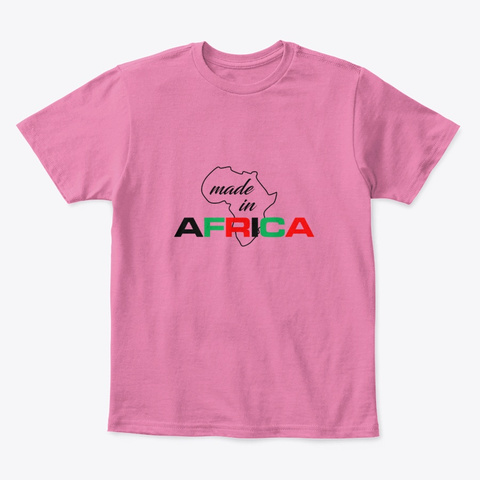 Made In Africa True Pink  T-Shirt Front