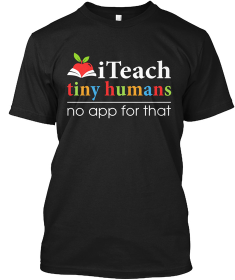 Itech Tiny Humans No App For That Black T-Shirt Front
