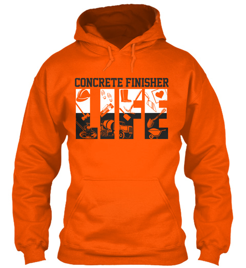 Concrete Finisher Life Safety Orange T-Shirt Front