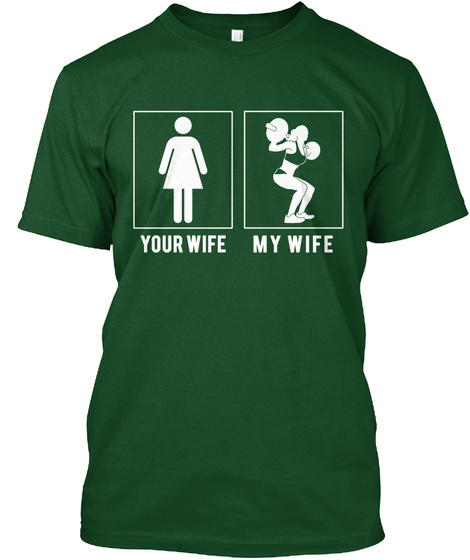 Your Wife My Wife  Deep Forest T-Shirt Front