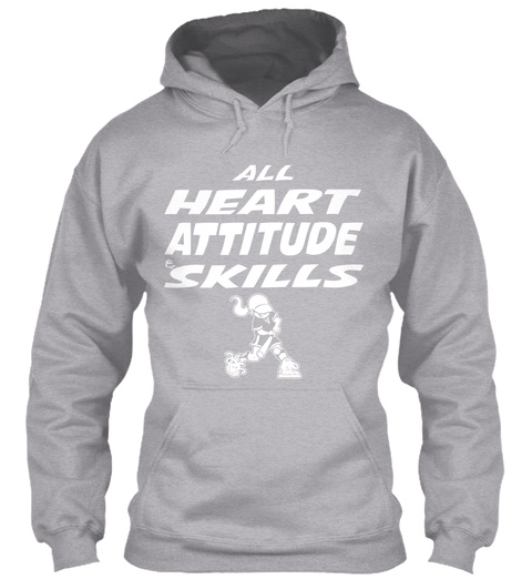 All Heart Attitude Skills Sport Grey T-Shirt Front