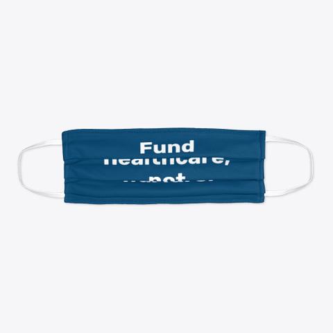 Fund Healthcare, Not Warfare! Standard T-Shirt Flat